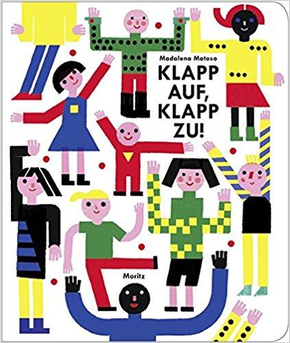 Magdalena Matoso. Klapp auf, klapp zu! Moritz Verlag 2015